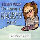 I Don't Want To Have a Broken Arm! Cover Image