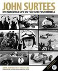John Surtees: My Incredible Life On Two And Four Wheels Cover Image