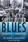 Sweet Bitter Blues: Washington, DC's Homemade Blues (American Made Music) Cover Image