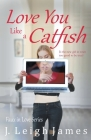 Love You Like a Catfish Cover Image