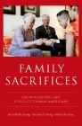 Family Sacrifices: The Worldviews and Ethics of Chinese Americans Cover Image