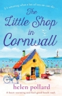 The Little Shop in Cornwall: A heartwarming and feel good beach read Cover Image