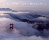 Above San Francisco 2021 Wall Calendar Cover Image