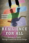 Resilience for All: Striving for Equity Through Community-Driven Design Cover Image