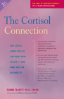 The Cortisol Connection: Why Stress Makes You Fat and Ruins Your Health -- And What You Can Do about It Cover Image