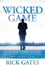 Wicked Game: An Insider's Story on How Trump Won, Mueller Failed, and America Lost Cover Image