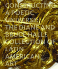Constructing a Poetic Universe: The Diane and Bruce Halle Collection of Latin American Art Cover Image
