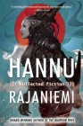 Hannu Rajaniemi: Collected Fiction Cover Image