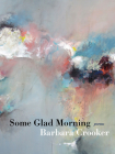 Some Glad Morning: Poems (Pitt Poetry Series) Cover Image