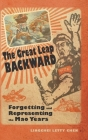 The Great Leap Backward: Forgetting and Representing the Mao Years (Cambria Sinophone World) Cover Image