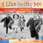 I Like Being Me: Poems about kindness, friendship, and making good choices Cover Image