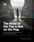 The Road to the Top is Not on the Map: Conversations with Top Women of the Automotive Industry Cover Image