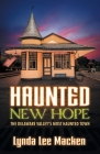 Haunted New Hope (New Edition): The Delaware's Valley Most Haunted Town Cover Image