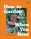 How to Garden When You Rent: Make It Your Own *Keep Your Landlord Happy Cover Image