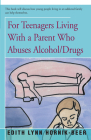 For Teenagers Living with a Parent Who Abuses Alcohol/Drugs Cover Image