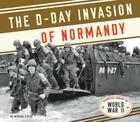 D-Day Invasion of Normandy (Essential Library of World War II) Cover Image