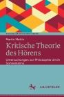 Kritische Theorie Des Hörens: Untersuchungen Zur Philosophie Ulrich Sonnemanns Cover Image