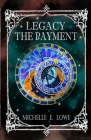 Legacy-The Payment: Steampunk/Fantasy Novel (Action/Adventure Book 6) Cover Image