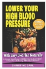 Lower your High Blood Pressure With Easy Diet Plan Naturally: A simple Meal Prep Cookbook with Dash Diet Recipes for Reducing HBP Hypertension Cover Image