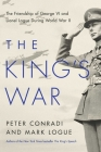 The King's War: The Friendship of George VI and Lionel Logue During World War II Cover Image