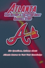 Atlanta Team History & Collection Great Baseball Story: 50+ Questions, Quizzes about Atlanta Braves to Test Your Knowledge: Questions about Baseball T Cover Image