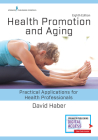 Health Promotion and Aging, Eighth Edition: Practical Applications for Health Professionals Cover Image
