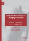 Collective Mobilization in Changing Conditions: Worker Collectivity in a Turbulent Age Cover Image