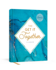 The Get It Together Planner: Living with Intention Week by Week Cover Image