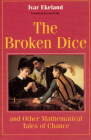The Broken Dice, and Other Mathematical Tales of Chance Cover Image
