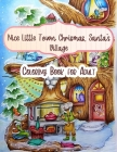 Nice Little Town Chrismas, Santa's Village Coloring Book for Adult: Christmas Coloring 25+ Beautiful Pages, to Color with Santa Claus, Reindeer, Snowm Cover Image