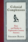 Colonial Complexions: Race and Bodies in Eighteenth-Century America (Early American Studies) Cover Image