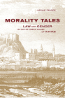 Morality Tales: Law and Gender in the Ottoman Court of Aintab Cover Image