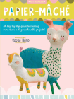Papier Mache: A step-by-step guide to creating more than a dozen adorable projects! (Art Makers #4) Cover Image