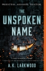 The Unspoken Name (The Serpent Gates #1) Cover Image