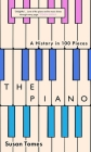 The Piano: A History in 100 Pieces Cover Image