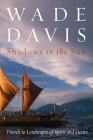 Shadows in the Sun: Travels to Landscapes of Spirit and Desire Cover Image