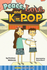 Peace, Love, and K-Pop (Rourke's World Adventure Chapter Books) Cover Image