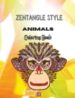 Zentangle Style Animals Coloring book: Zentangle Wild Animal Designs, Paisley and Mandala Style Patterns Adult Coloring Book, Stress Relieving Mandala Cover Image