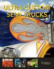 Ultra-Custom Semi Trucks (Gallery) Cover Image