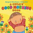 A Child's Good Morning Book Board Book Cover Image