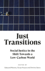 Just Transitions: Social Justice in the Shift Towards a Low-Carbon World  Cover Image