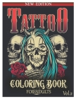 Tattoo Coloring Book for Adults: Over 50 Coloring Pages For Adult Relaxation With Beautiful and Awesome Tattoo Coloring Pages Such As Sugar Skulls, Gu Cover Image