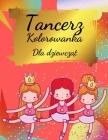 Ta kolorowanka dla dziewczynek z baleriną: Kolorowanka dla dziewczynek i maluchów w wieku 2-4, 4-8 - Piękna kolorowanka baletowa dla malych Cover Image