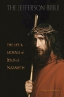 The Jefferson Bible: The Life and Morals of Jesus of Nazareth Cover Image