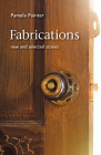 Fabrications: New and Selected Stories (Johns Hopkins: Poetry and Fiction) Cover Image