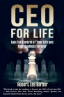 CEO for Life: Gain Full Control of Your Life and Your Business Forever Cover Image