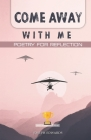 Come Away With Me: Poetry for Reflection Cover Image