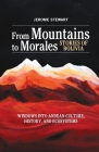 From Mountains to Morales, Stories of Bolivia: Windows Into Andean Culture, History, and Ecosystems Cover Image