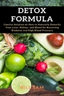 Detox Formula: Concise Solution on How to Naturally Detoxify Your Liver, Kidney, and Blood for Reversing Diabetes and High Blood Pres Cover Image