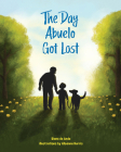 The Day Abuelo Got Lost: Memory Loss of a Loved Grandfather Cover Image